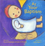 At Your Baptism Children's books   Lilly Foundation Funding Grants Insights into Religion News Christianity
