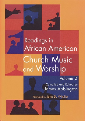 Readings in African American Church Music and Worship, Volume 2