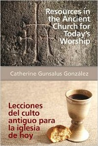 Resources in the Ancient Church for Today's Worship
