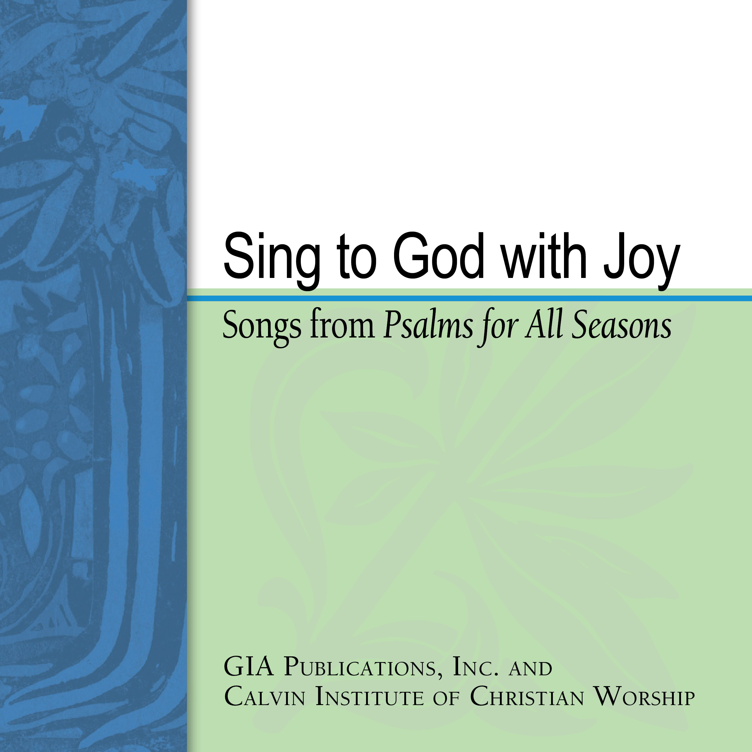 Sing to God with Joy: Songs from Psalms for All Seasons
